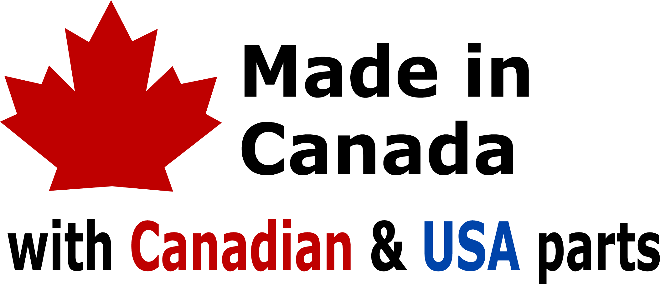 Made in Canada with Canadian and USA parts